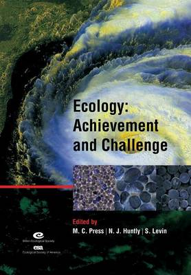Ecology: Achievement and Challenge: 41st Symposium of the British Ecological Society - Symposia of the British Ecological Society S. (Paperback)
