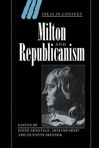 Milton and Republicanism - Ideas in Context No.35 (Hardback)