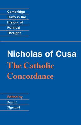 Nicholas of Cusa: The Catholic Concordancec - Cambridge Texts in the History of Political Thought (Paperback)
