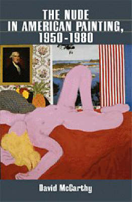 The Nude in American Painting, 1950-1980 (Hardback)