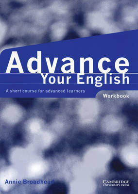 Advance your English Workbook: Workbook: A Short Course for Advanced Learners (Paperback)