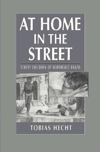 At Home in the Street: Street Children of Northeast Brazil (Paperback)
