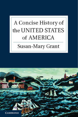 A Concise History of the United States of America: The Making of the American Nation - Cambridge Concise Histories (Paperback)