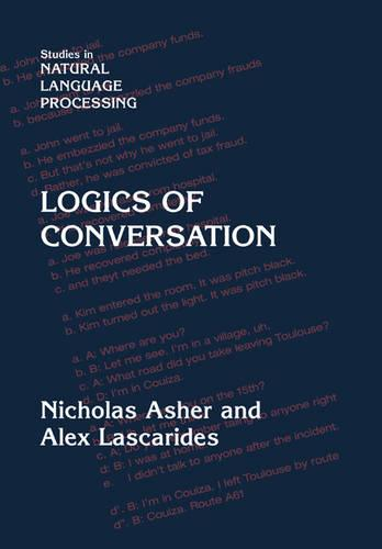 Logics of Conversation - Studies in Natural Language Processing (Paperback)