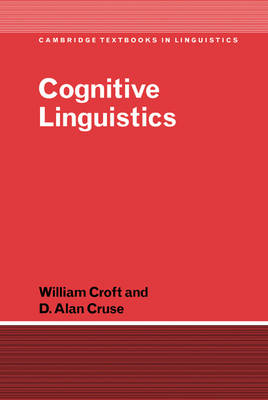 Cognitive Linguistics - Cambridge Textbooks in Linguistics (Hardback)