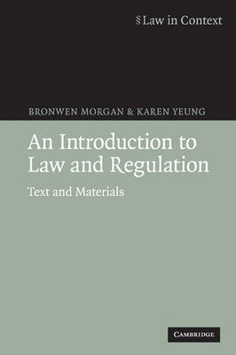 An Introduction to Law and Regulation: Text and Materials - Law in Context (Paperback)