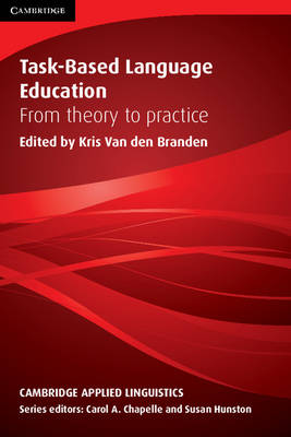 Task-Based Language Education: From Theory to Practice - Cambridge Applied Linguistics (Paperback)