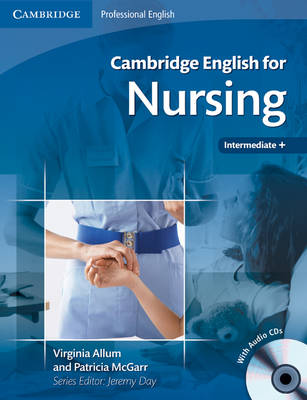 Cambridge English for Nursing Intermediate Plus Student's Book with Audio CDs (2) (Mixed media product)