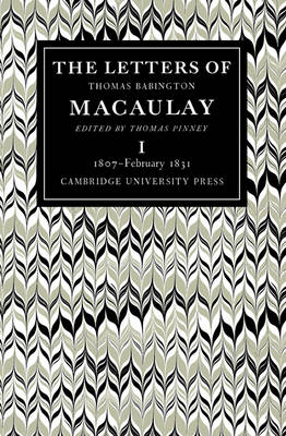The Letters of Thomas Babington Macaulay 6 Volume Paperback Set (Multiple copy pack)