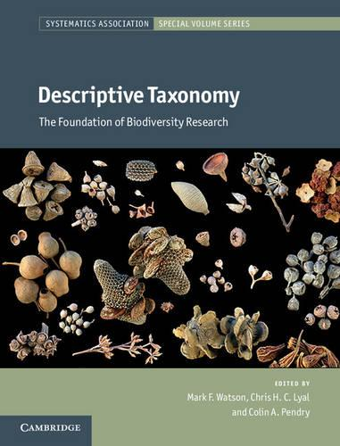 Descriptive Taxonomy: The Foundation of Biodiversity Research - Systematics Association Special Volume Series (Hardback)