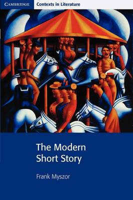 The Modern Short Story - Cambridge Contexts in Literature (Paperback)