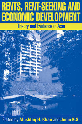 Rents, Rent-Seeking and Economic Development: Theory and Evidence in Asia (Paperback)