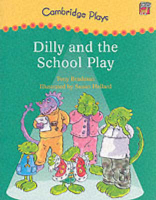 Cambridge Plays: Dilly and the School Play - Cambridge Reading (Paperback)