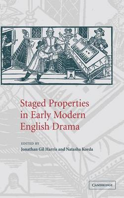 Staged Properties in Early Modern English Drama (Hardback)