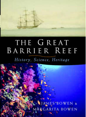 The Great Barrier Reef: History, Science, Heritage (Hardback)