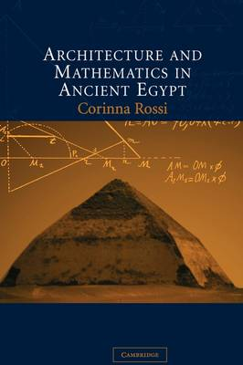 Architecture and Mathematics in Ancient Egypt (Hardback)