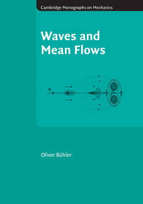 Waves and Mean Flows - Cambridge Monographs on Mechanics (Hardback)