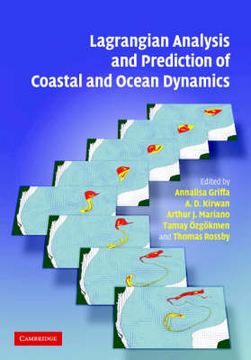 Lagrangian Analysis and Prediction of Coastal and Ocean Dynamics (Hardback)