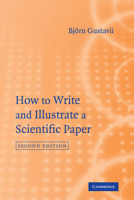 How to Write and Illustrate a Scientific Paper (Hardback)