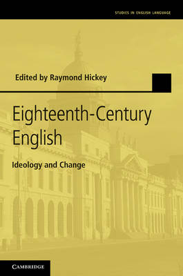 Eighteenth-century English: Ideology and Change - Studies in English Language (Hardback)
