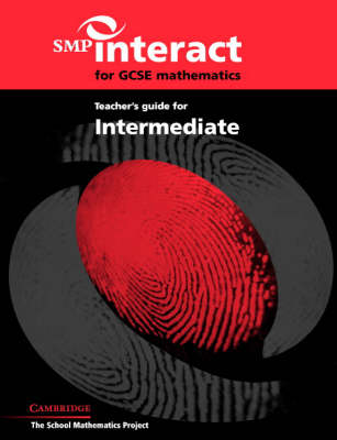 SMP Interact for GCSE Mathematics Teacher's Guide for Intermediate - SMP Interact Key Stage 4 (Paperback)