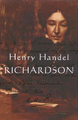 Henry Handel Richardson: 1874-1915 v. 1: The Letters (Hardback)