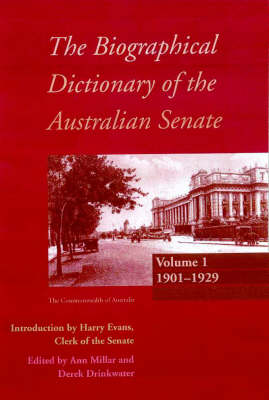 The Biographical Dictionary of the Australian Senate: 1901-1929 v. 1 (Hardback)