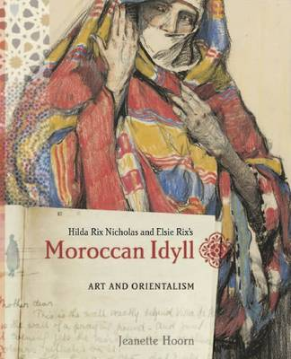 Moroccan Idyll: Art and Orientalism (Paperback)