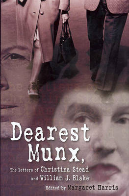 Dearest Munx: The Letters of Christina Stead and William J. Blake (Hardback)