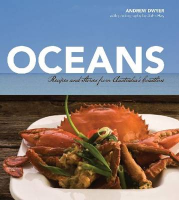 Oceans: Recipes and Stories from Australia's Coastline (Hardback)