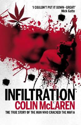 Infiltration: The True Story of the Man Who Cracked the Mafia (Paperback)
