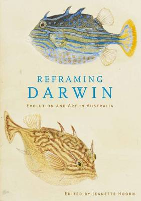 Reframing Darwin: Evolution and the Arts in Australia (Paperback)