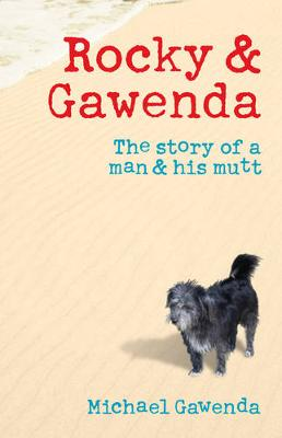Rocky and Gawenda: The Story of a Man and His Mutt (Paperback)