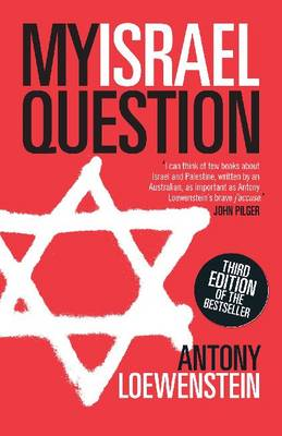 My Israel Question: Reframing The Israel/Palestine Conflict (Paperback)