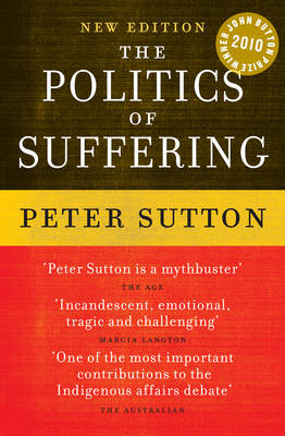 The Politics of Suffering: Indigenous Australia and the End of the Liberal Consensus (Paperback)