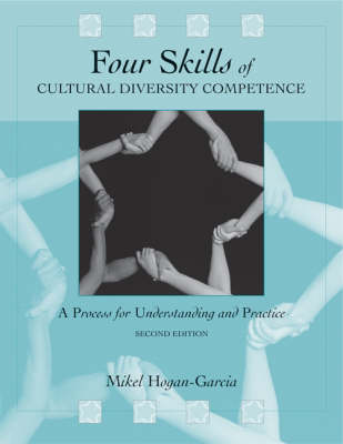 Four Skills of Cultural Diversity Competence: A Process for Understanding and Practice (Paperback)