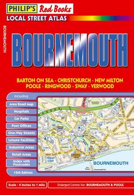 Philip's Red Books Bournemouth: Barton on Sea : Christchurch : New Milton : Poole : Ringwood : Sway : Verwood - Philip's Red Books (Paperback)