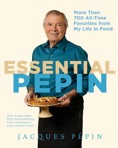 Essential Pepin: More Than 700 All-time Favorites from My Life in Food (Mixed media product)
