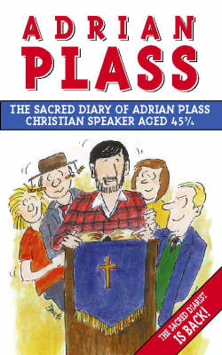 The Sacred Diary of Adrian Plass: Christian Speaker Aged 45 3/4 (Paperback)