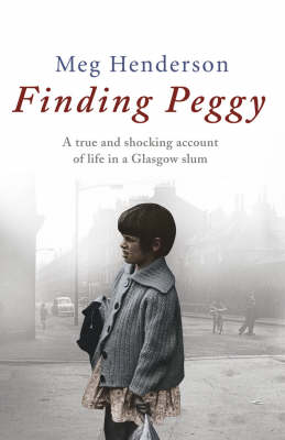 Finding Peggy: A Glasgow Childhood (Paperback)