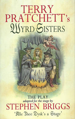 Wyrd Sisters - Playtext: Playtext (Paperback)