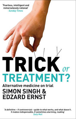 Trick or Treatment?: Alternative Medicine on Trial (Paperback)