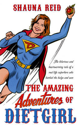 The Amazing Adventures of Dietgirl (Paperback)