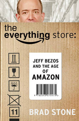 The Everything Store: Jeff Bezos and the Age of Amazon (Paperback)