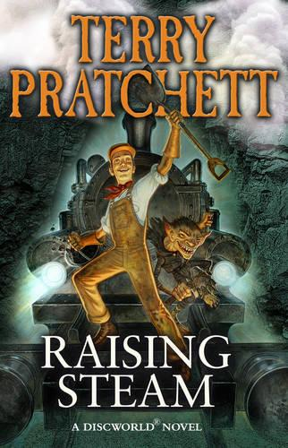 Raising Steam: (Discworld Novel 40) - Discworld Novel 40 (Paperback)
