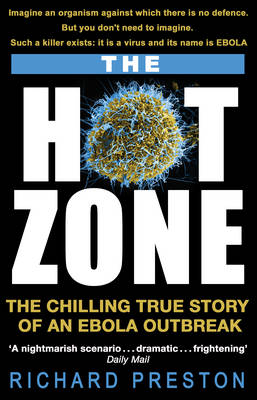 The Hot Zone: The Chilling True Story of an Ebola Outbreak (Paperback)