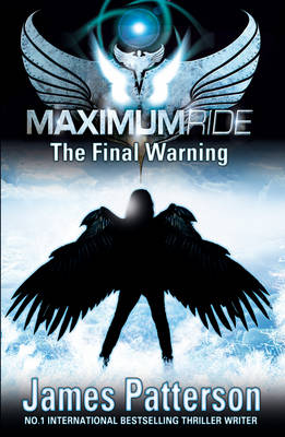 Maximum Ride: The Final Warning (Paperback)