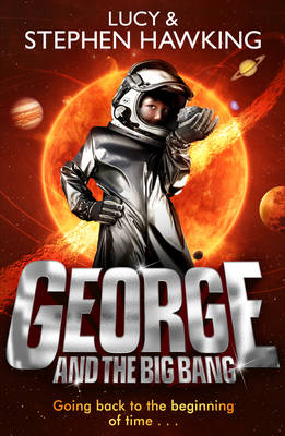 George and the Big Bang - George's Secret Key to the Universe 3 (Paperback)