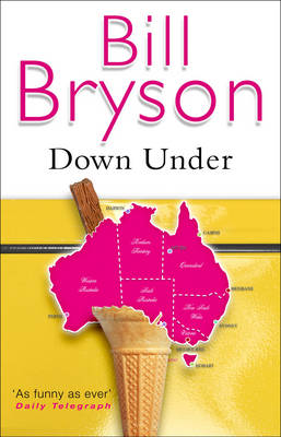 Down Under: Travels in a Sunburned Country (Paperback)