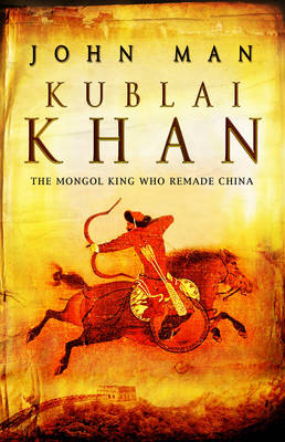 Kublai Khan: From Xanadu to Superpower (Paperback)